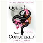 Queen of the Conquered, Kacen Callender