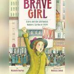 Brave Girl Clara and the Shirtwaist Makers' Strike of 1909, Michelle Markel