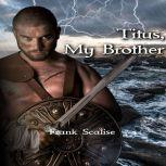 Titus, My Brother, Frank Scalise