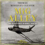 MiG Alley The US Air Force in Korea, 1950-53, Thomas McKelvey Cleaver