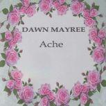 ACHE, Dawn Mayree