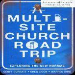 A Multi-Site Church Roadtrip Exploring the New Normal, Geoff Surratt
