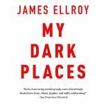 My Dark Places, James Ellroy