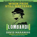 When Pride Still Mattered A Life Of Vince Lombardi, David Maraniss