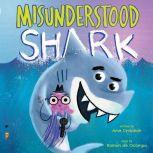 Misunderstood Shark, Ame Dyckman