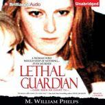 Lethal Guardian, M. William Phelps