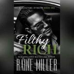 Filthy Rich, Raine Miller