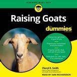 Raising Goats For Dummies, Cheryl K. Smith