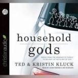 Household Gods, Ted Kluck