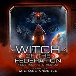 Witch Of The Federation II, Michael Anderle