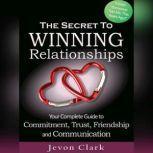The Secret to Winning Relationships, Jevon Clark
