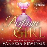 Perfume Girl, Vanessa Fewings