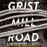Grist Mill Road, Christopher J. Yates