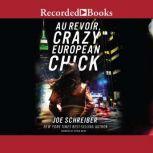Au Revoir, Crazy European Chick, Joe Schreiber