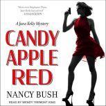 Candy Apple Red A Jane Kelly Mystery, Nancy Bush