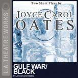 Gulf War/Black, Joyce Carol Oates