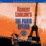 Robert Ludlum's The Paris Option A Covert-One Novel, Robert Ludlum