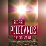 The Turnaround, George P. Pelecanos
