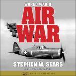 World War II: Air War, Stephen W. Sears