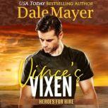 Vince's Vixen Book 20: Heroes For Hire, Dale Mayer