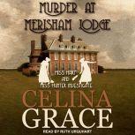 Murder at Merisham Lodge, Celina Grace
