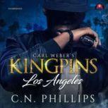 Carl Webers Kingpins: Los Angeles, C. N. Phillips
