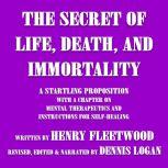The Secret of Life, Death, and Immortality, Henry Fleetwood
