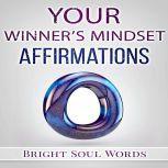 Your Winner's Mindset Affirmations, Bright Soul Words