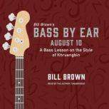 August 10 A Bass Lesson on the Style of Khruangbin , Bill Brown