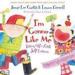 I'm Gonna Like Me, Jamie Lee Curtis