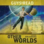 Guys Read: Other Worlds, Jon Scieszka