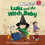 Lulu and the Witch Baby, Jane O'Connor