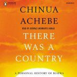 There Was a Country A Personal History of Biafra, Chinua Achebe
