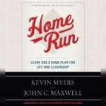 Home Run Learn God's Game Plan for Life and Leadership, Kevin Myers