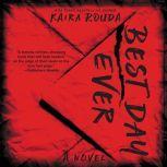 Best Day Ever A Psychological Thriller, Kaira Rouda