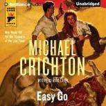 Easy Go, Michael Crichton