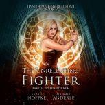 Unrelenting Fighter, The, Sarah Noffke/Michael Anderle