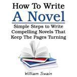 How To Write A Novel, William Swain