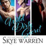 Wild Dirty Secret, Skye Warren