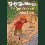 A to Z Mysteries: The Quicksand Question, Ron Roy