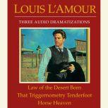 Law of the Desert Born/That Triggernometry Tenderfoot/Horse Heaven, Louis L'Amour