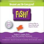 Fish! A Remarkable Way to Boost Morale and Improve Results, Stephen C. Lundin