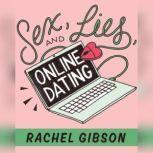 Sex, Lies, and Online Dating, Rachel Gibson