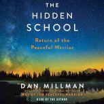 The Hidden School Return of the Peaceful Warrior, Dan Millman