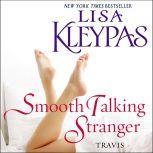 Smooth Talking Stranger A Novel, Lisa Kleypas