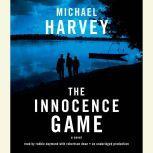 The Innocence Game, Michael Harvey