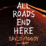 All Roads End Here, David Moody