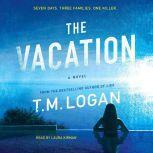 The Vacation A Novel, T. M. Logan