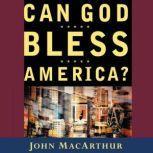 Can God Bless America?, John F. MacArthur