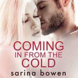 Coming In From The Cold (Gravity Book 1) , Sarina Bowen
